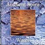Ambient Spirit-Water [Import anglais]