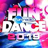 Fun Dance 2019 [Explicit]