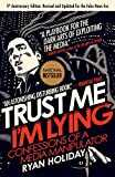 Trust Me, I´m Lying: Confessions of a Media Manipulator