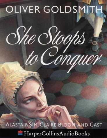 She Stoops to Conquer  Performed by Alastair Sim  ; Claire Bloom  ; Cast
