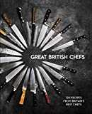 Great British Chefs: 120 Recipes From Britain´s Best Chefs