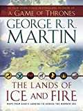 The Lands of Ice and Fire (A Game of Thrones): Maps from King´s Landing to Across the Narrow Sea