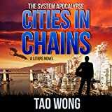 Cities in Chains: An Apocalyptic LitRPG (The System Apocalypse, Book 4)