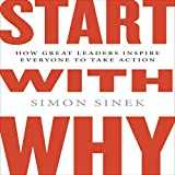 Start with Why: How Great Leaders Inspire Everyone to Take Action (Int´l Edit.)