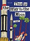 This is the Way to the Moon: A Children´s Classic
