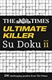 The Times Ultimate Killer Su Doku Book 11: 200 of the Deadliest Su Doku Puzzles