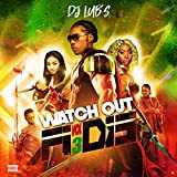 Watch out Fi Dis Vol.3 [Explicit]