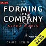 Forming the Company: Alpha World, Book 2