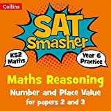 Year 6 Maths Reasoning - Number and Place Value for papers 2 and 3: For the 2019 Tests