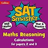Year 6 Maths Reasoning - Calculations for papers 2 and 3: For the 2019 Tests