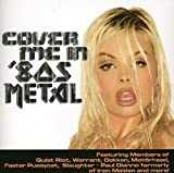 Cover Me In \'80s Metal