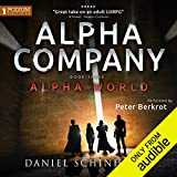 Alpha Company: Alpha World, Book 3