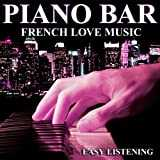 Piano Bar (French Love Music - Easy Listening)