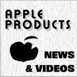 APPLE PRODUCTS NEWS & VIDEOS