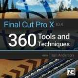 Final Cut Pro X 301: 360 Tools and Techniques