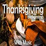 8 Hour Thanksgiving Backgrounds - with Music