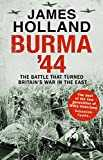 Burma ´44: The Battle That Turned Britain´s War in the East