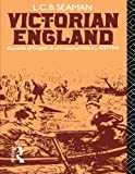 Victorian England: Aspects of English and Imperial History 1837-1901