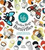 Lalylala´s Beetles Bugs and Butterflies: A Crochet Story of Tiny Creatures and Big Dreams