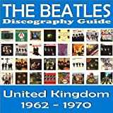 The Beatles United Kingdom Discography Guide (1962-1970)