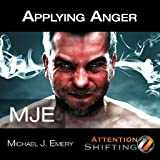 Applying Anger - Self Hypnosis and Guided Visualization for Anger Management