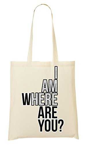 I AM Here Where Are You Cool Phrases Collection Funny Words Thoughts Sac Fourre-tout Sac à provisions