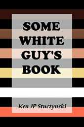 Some White Guy's Book (English Edition)