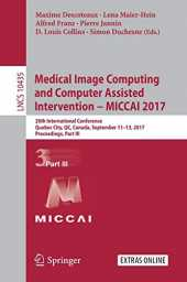 Medical Image Computing and Computer Assisted Intervention - Miccai 2017: 20th International Conference, Quebec City, Qc, Canada, September 11-13, 2017, Proceedings, Part III