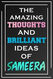 The Amazing Thoughts And Brilliant Ideas Of Sameera: Blank Lined Notebook | Personalized Name Gifts