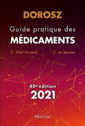 dorosz guide pratique des medicaments 2021, 40e ed