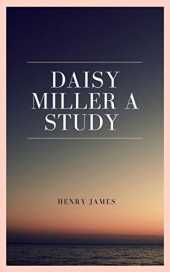 Daisy Miller A Study (English Edition)