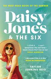Daisy Jones and The Six: Escape to a world of joy, sun and hedonism – read the novel everyone is talking about (English Edition)