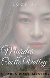 Murder in Castle Valley: A Karen Wang Mystery (English Edition)