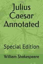 Julius Caesar Annotated: Special Edition