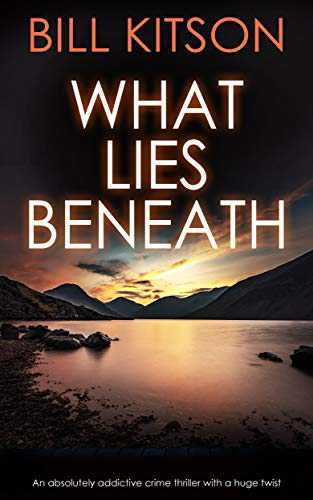 WHAT LIES BENEATH an absolutely addictive crime thriller with a huge twist (English Edition)
