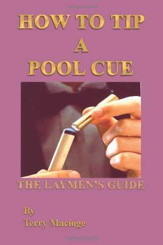 How To Tip a Pool Cue: The Laymen's Guide by Terry (2003) Paperback