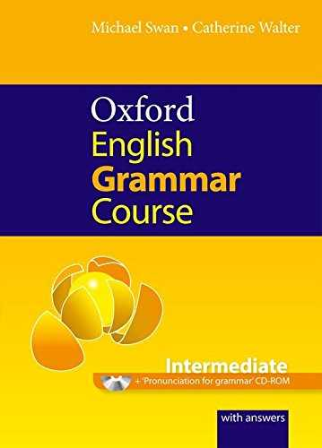 Oxford English Grammar Course Intermediate : A grammar practice book for intermediate and upper-intermediate students of English (1CD audio)