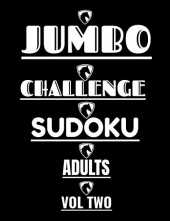 JUMBO CHALLENGE SUDOKU FOR ADULTS VOL 2: 300 hard sudoku puzzles for adults