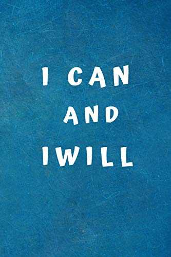 I Can And I Will: Lined notebook