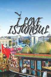 ISTANBUL: I Love Istanbul diary/ notebook/ writing journals/ 120 WHITE JOURNAL PAGES X 6*9 INCH/ LUX GLOSSY COVER.
