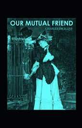 Our Mutual Friend Illustrated