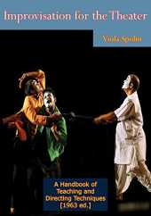 Improvisation for the Theater: A Handbook of Teaching and Directing Techniques [1963 ed.] (English Edition)