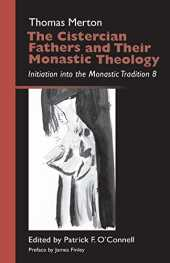 The Cistercian Fathers and Their Monastic Theology: Initiation into the Monastic Tradition 8