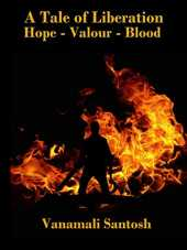 A Tale of Liberation : Hope - Valour - Blood (English Edition)