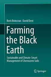 Farming the Black Earth: Sustainable and Climate-Smart Management of Chernozem Soils (English Edition)