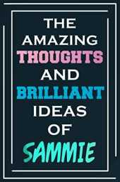 The Amazing Thoughts And Brilliant Ideas Of Sammie: Blank Lined Notebook | Personalized Name Gifts