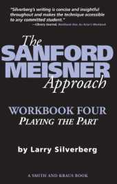 The Sanford Meisner Approach: Workbook Four, Playing the Part (English Edition)