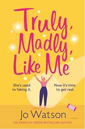 Truly, Madly, Like Me: The glorious and hilarious new rom-com from the smash-hit bestseller (English Edition)
