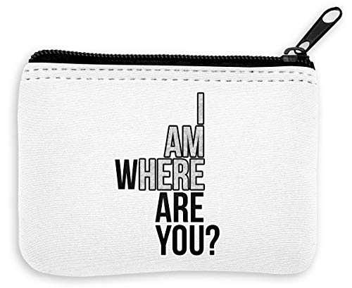 I AM Here Where are You Cool Phrases Collection Funny Words Thoughts Portefeuille à Fermeture à glissière