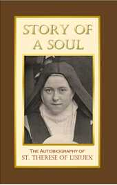 Story of a Soul: The Autobiography of St. Therese of Lisieux (the Little Flower) (Annotated) (English Edition)